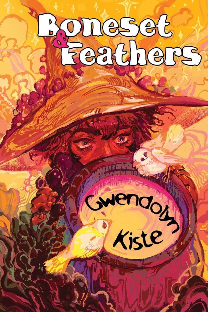 Boneset & Feathers by Gwendolyn Kiste