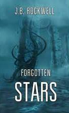 Forgotten Stars & Distant Seas by J.B. Rockwell